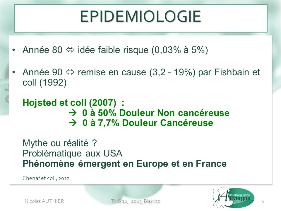EPIDEMIOLOGIE Année 80  idée faible risque (0,03% à 5%)