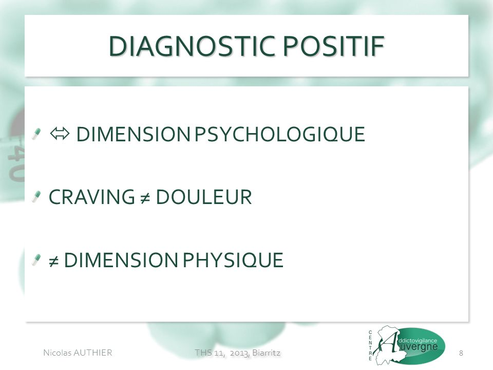 DIAGNOSTIC POSITIF  DIMENSION PSYCHOLOGIQUE CRAVING ≠ DOULEUR