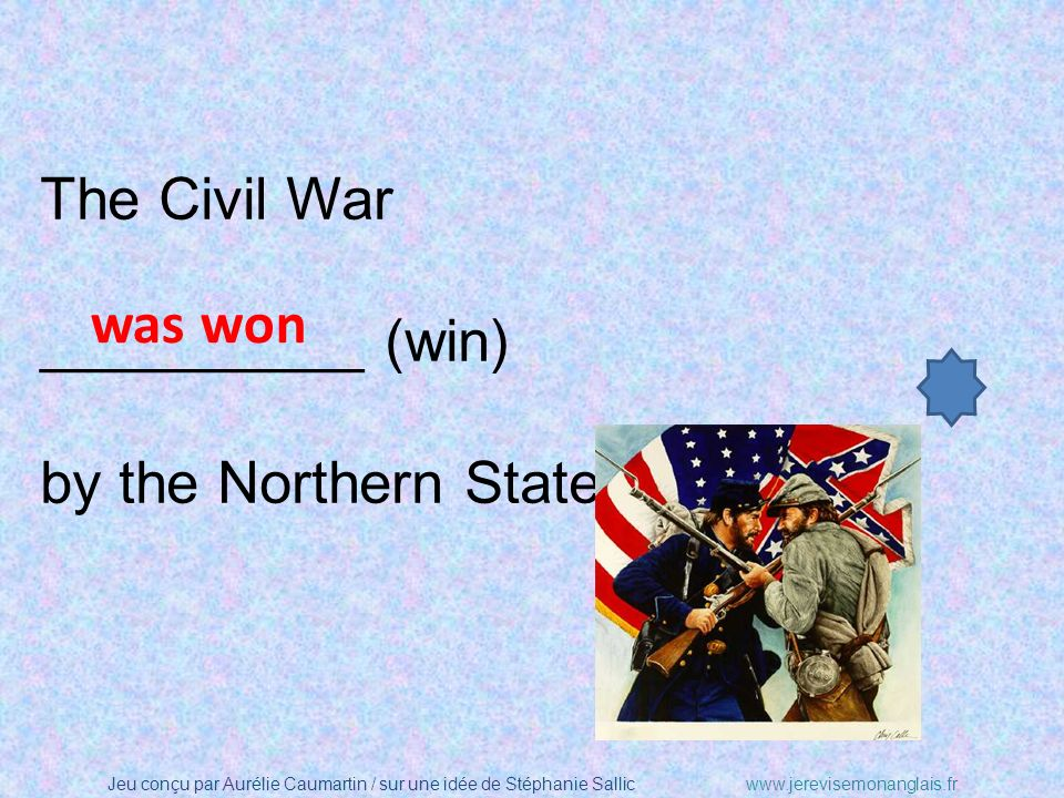 The Civil War __________ (win) by the Northern States in 1865. was won