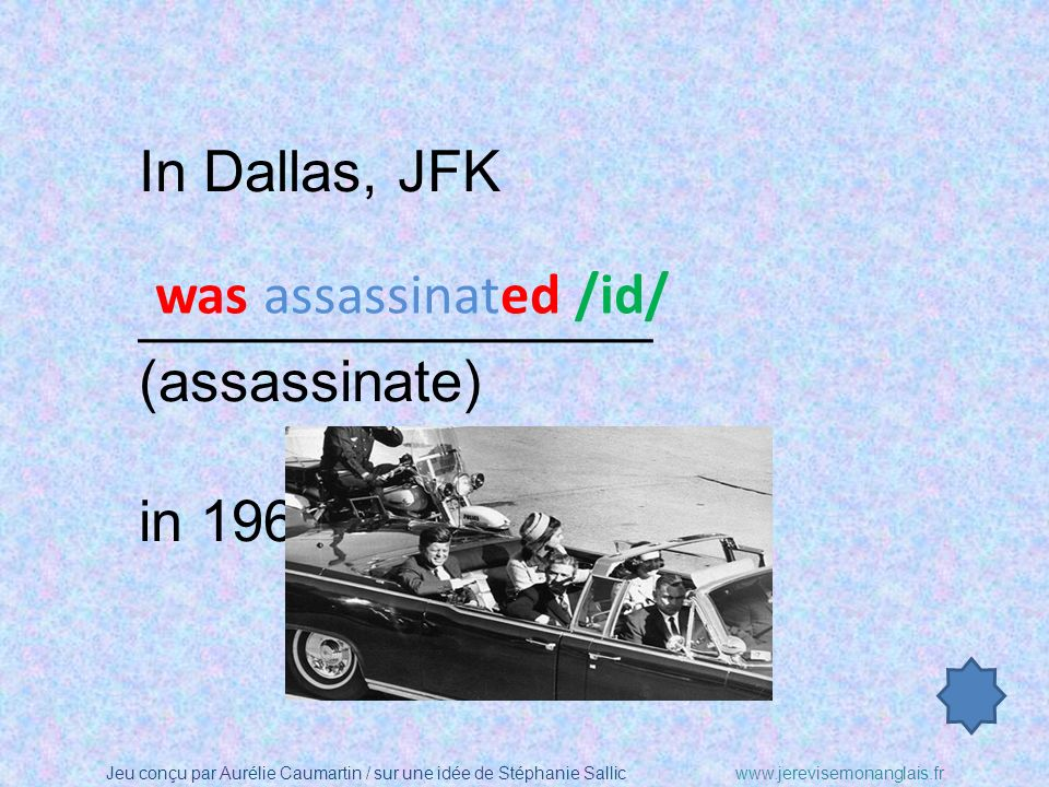 In Dallas, JFK ________________ (assassinate) in 1963. was assassinated /id/