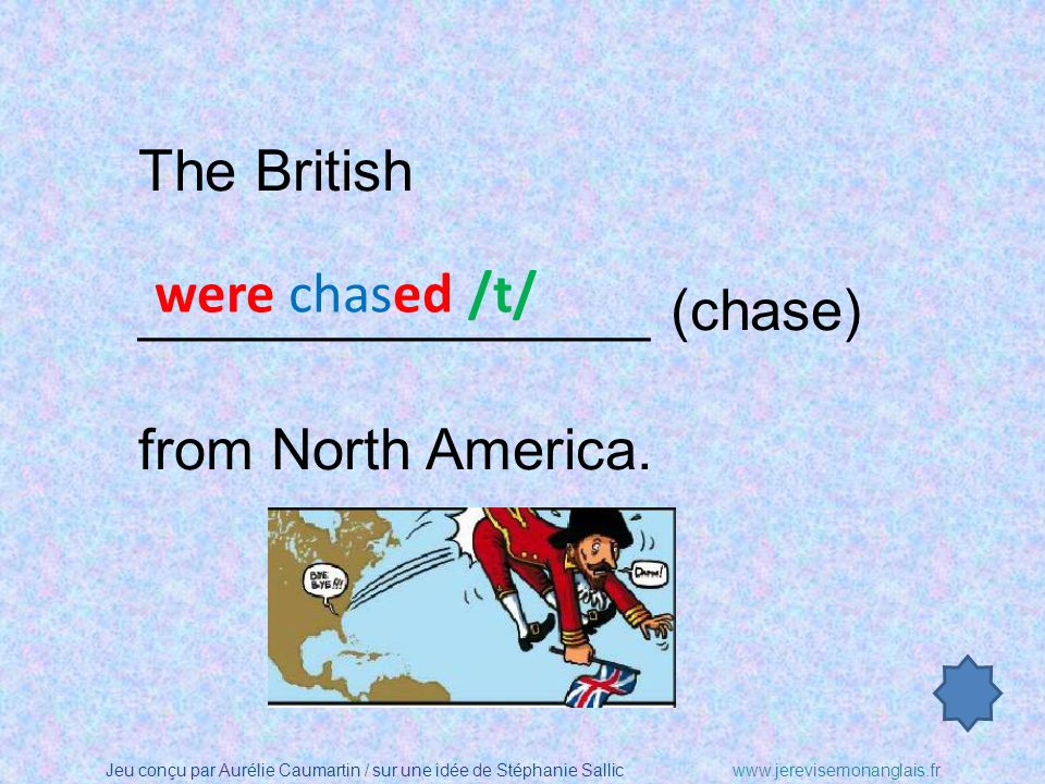The British ________________ (chase) from North America. were chased /t/