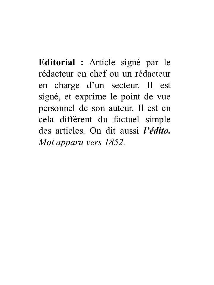 Editorial : Article signé par le rédacteur en chef ou un rédacteur en charge d'un secteur.