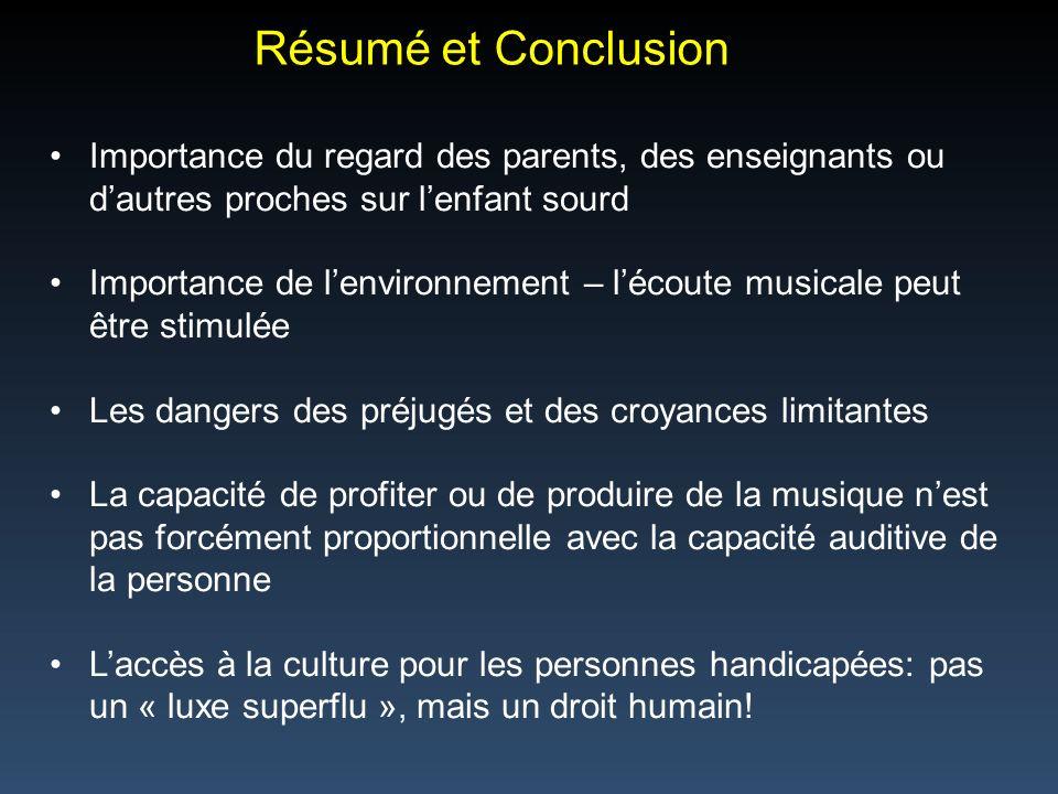 Résumé et Conclusion Importance du regard des parents, des enseignants ou d'autres proches sur l'enfant sourd.