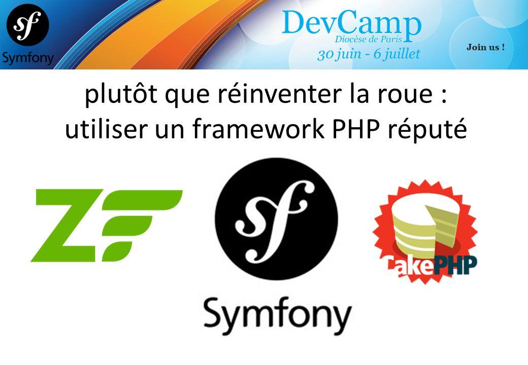 plutôt que réinventer la roue : utiliser un framework PHP réputé