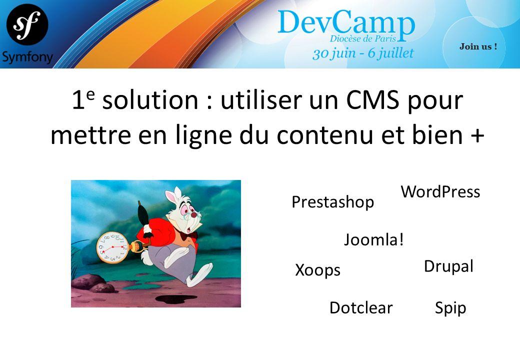 1e solution : utiliser un CMS pour mettre en ligne du contenu et bien +