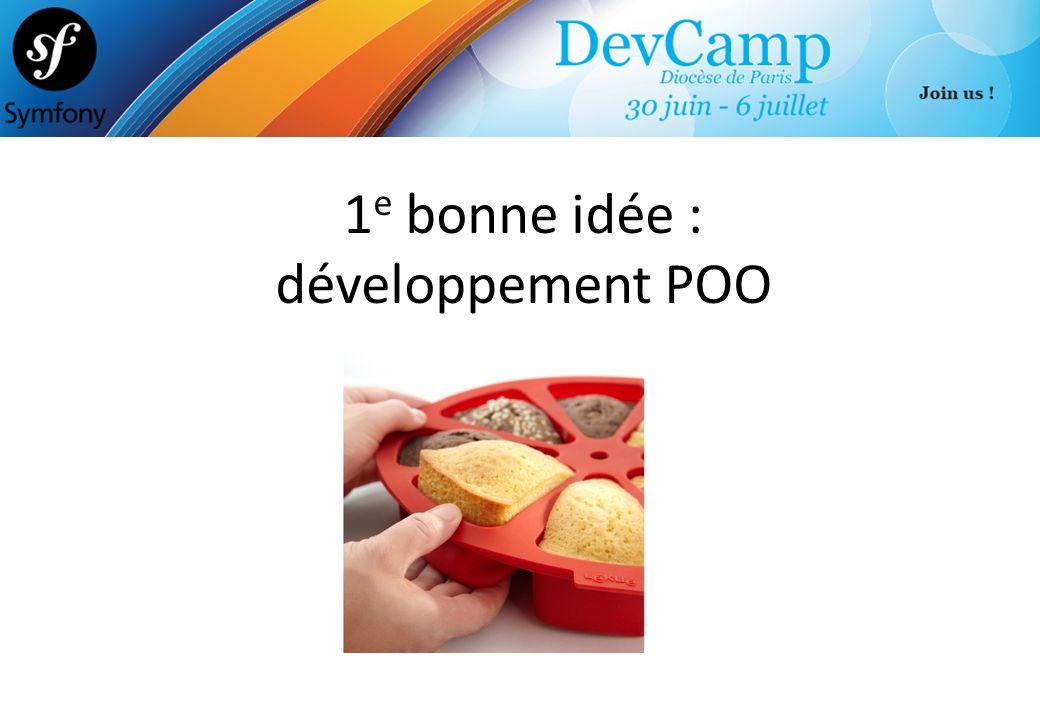 1e bonne idée : développement POO