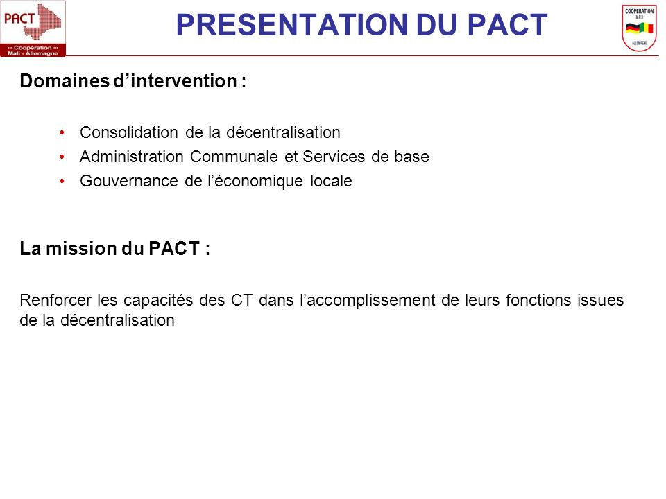 PRESENTATION DU PACT Domaines d'intervention : La mission du PACT :