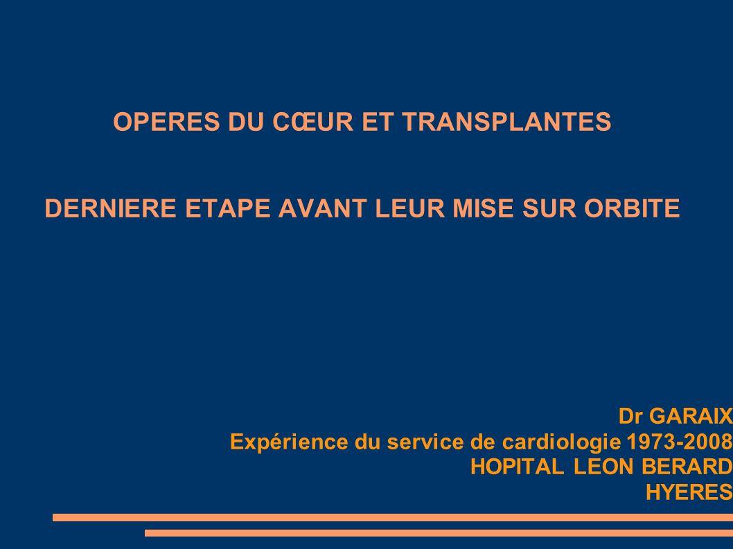 OPERES DU CŒUR ET TRANSPLANTES DERNIERE ETAPE AVANT LEUR MISE SUR ORBITE