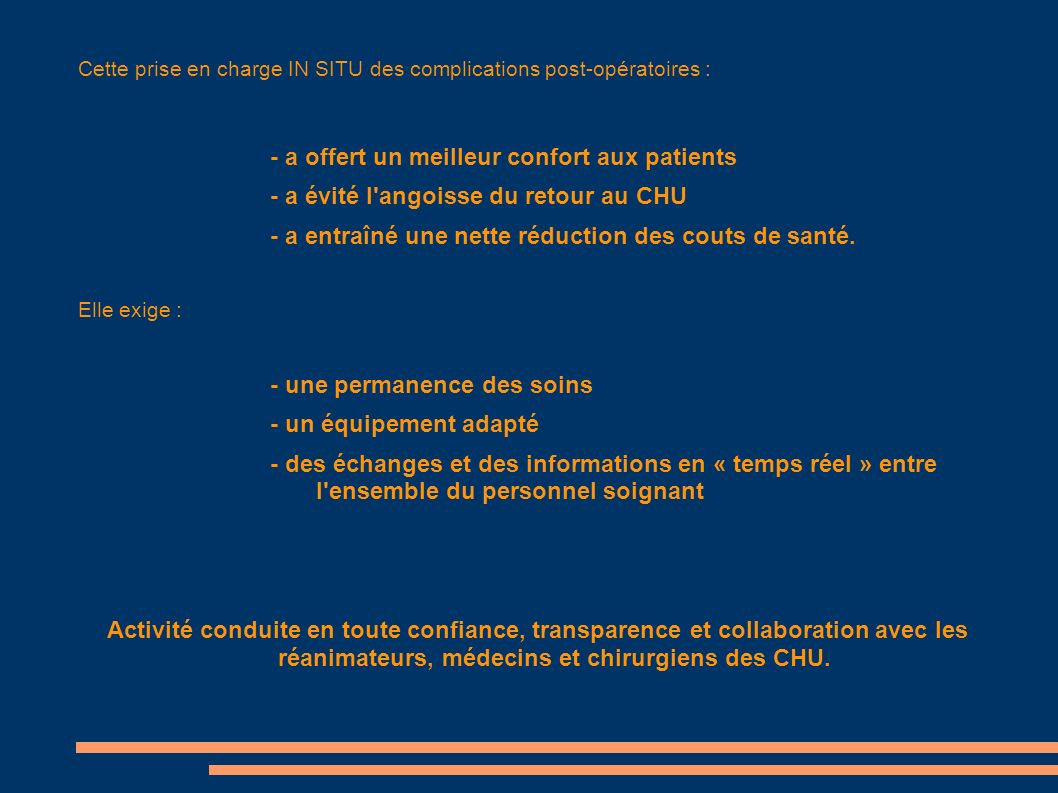 - a offert un meilleur confort aux patients