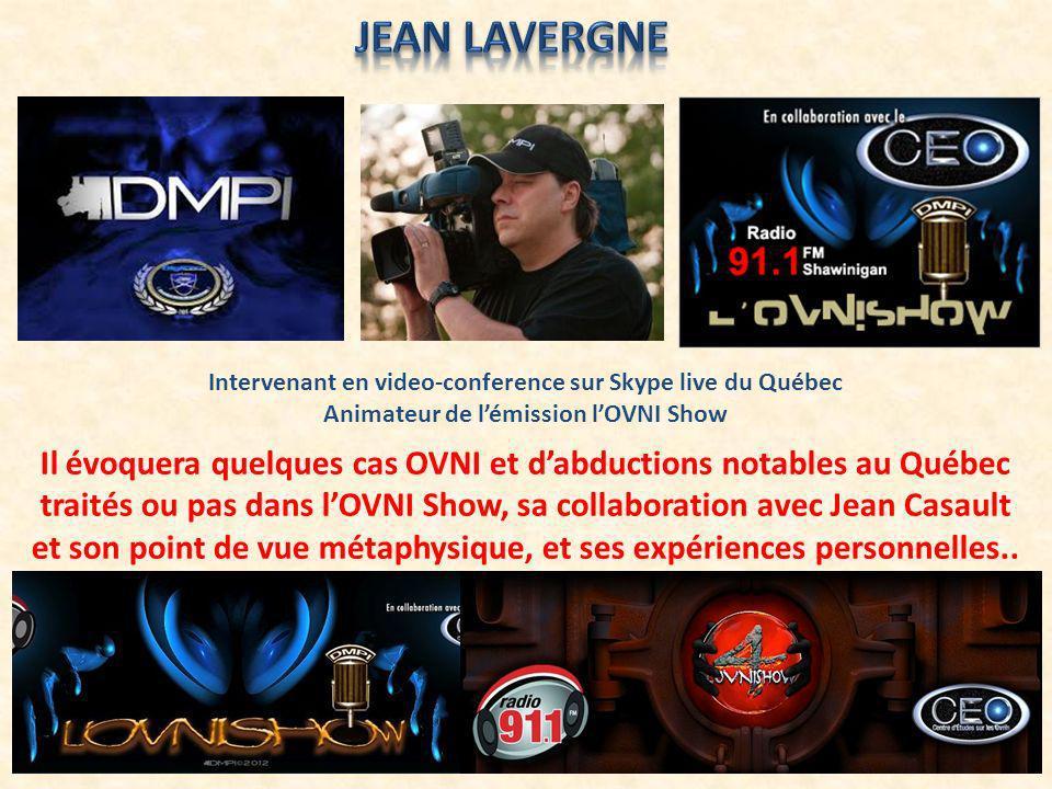 Jean Lavergne Intervenant en video-conference sur Skype live du Québec. Animateur de l'émission l'OVNI Show.