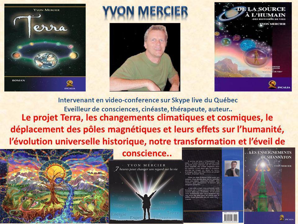 Yvon Mercier Intervenant en video-conference sur Skype live du Québec. Eveilleur de consciences, cinéaste, thérapeute, auteur..