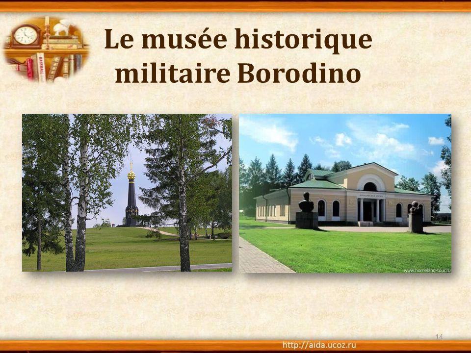 Le musée historique militaire Borodino