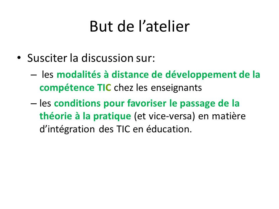 But de l'atelier Susciter la discussion sur: