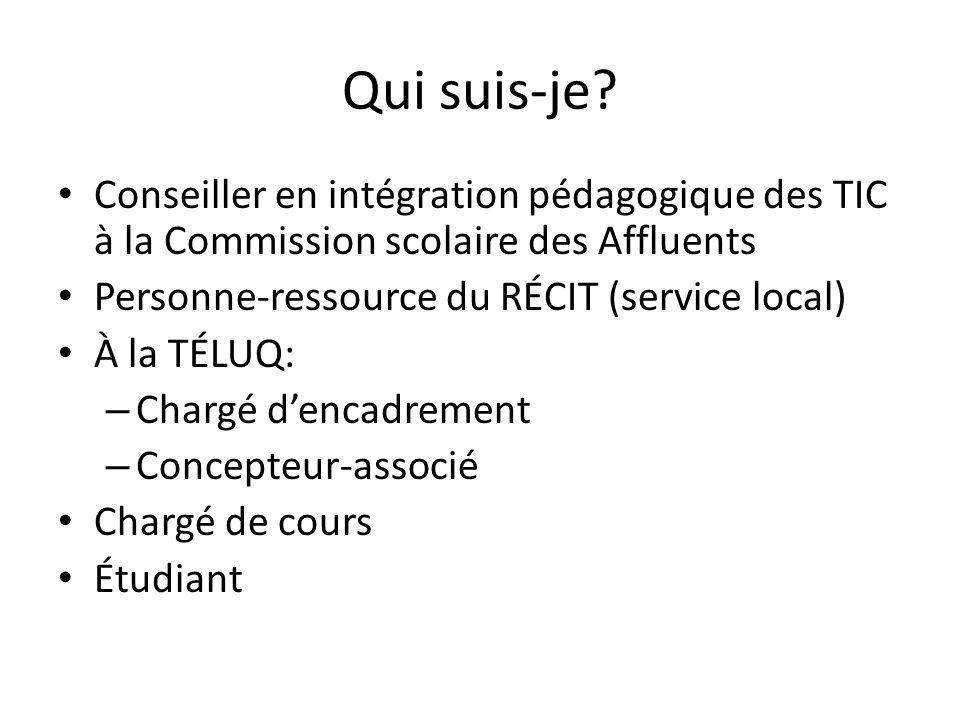 Qui suis-je Conseiller en intégration pédagogique des TIC à la Commission scolaire des Affluents. Personne-ressource du RÉCIT (service local)