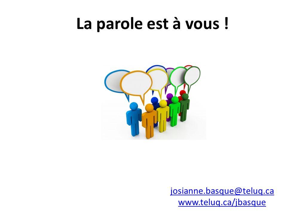 La parole est à vous ! josianne.basque@teluq.ca www.teluq.ca/jbasque