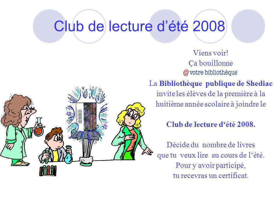 Club de lecture d'été 2008 Viens voir! Ça bouillonne