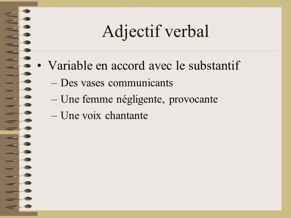 Adjectif verbal Variable en accord avec le substantif
