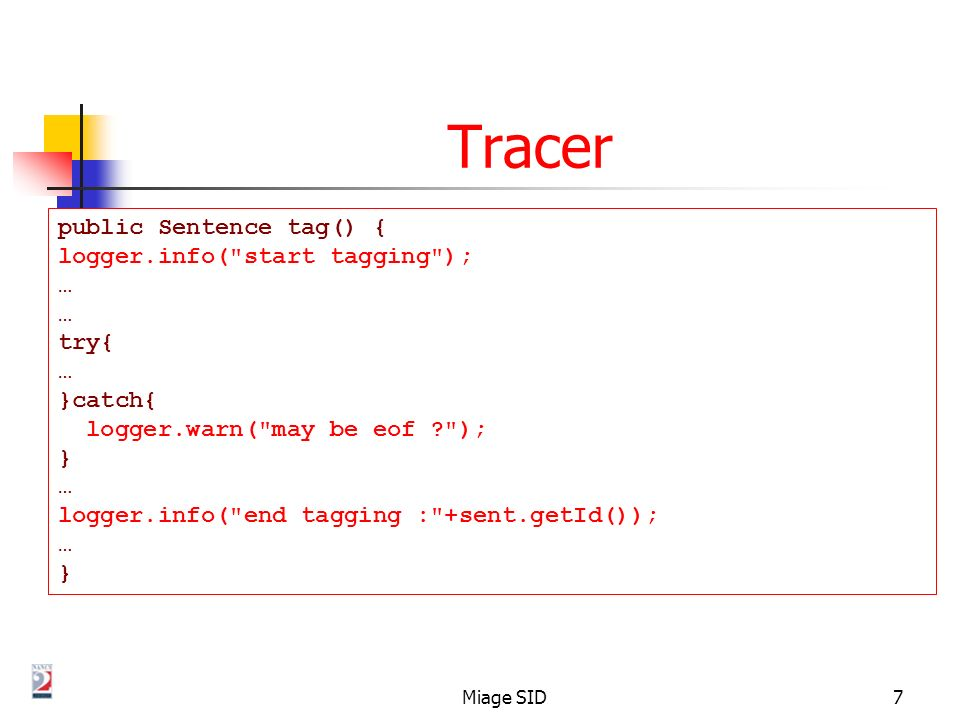 Tracer public Sentence tag() { logger.info( start tagging ); … try{