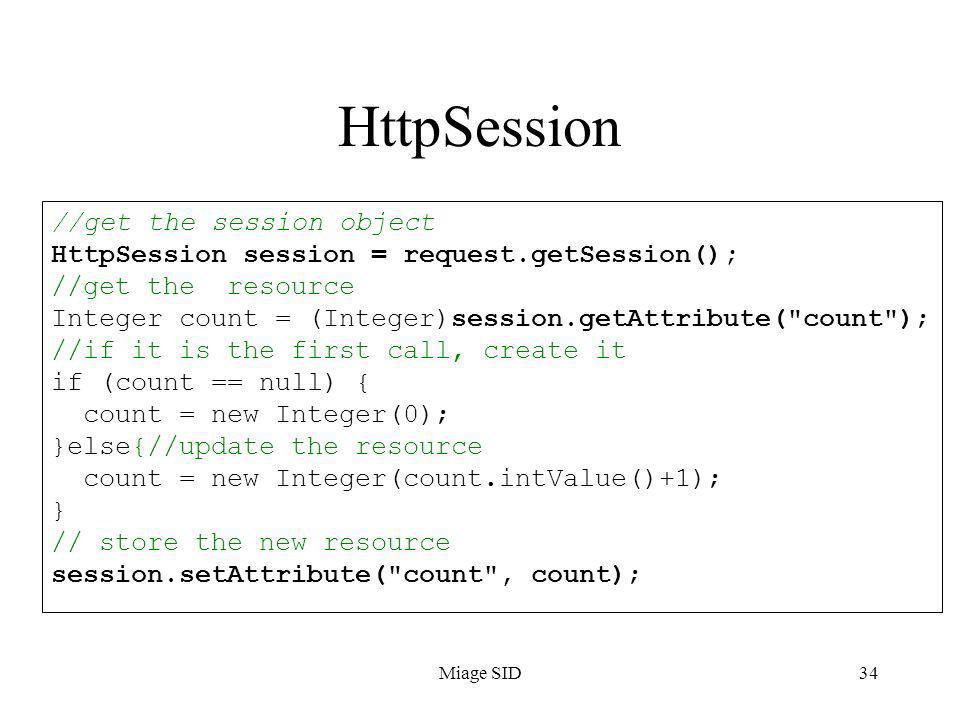 HttpSession //get the session object