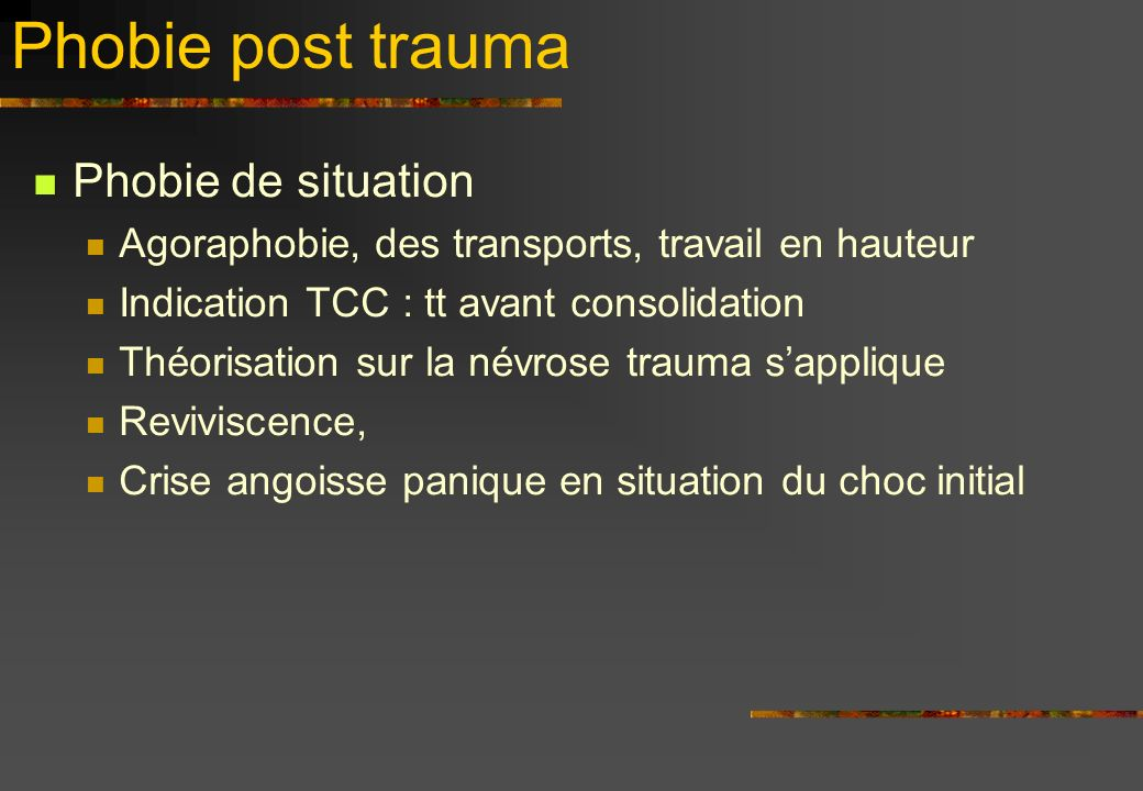 Phobie post trauma Phobie de situation