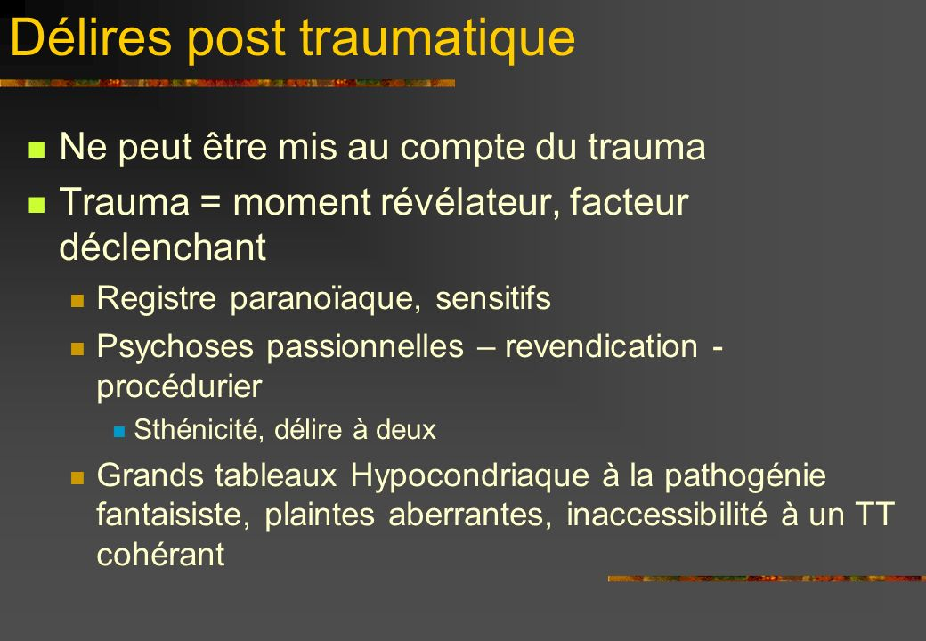 Délires post traumatique