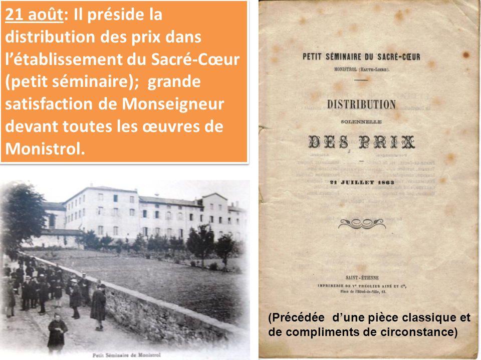 21 août: Il préside la distribution des prix dans l'établissement du Sacré-Cœur (petit séminaire); grande satisfaction de Monseigneur devant toutes les œuvres de Monistrol.