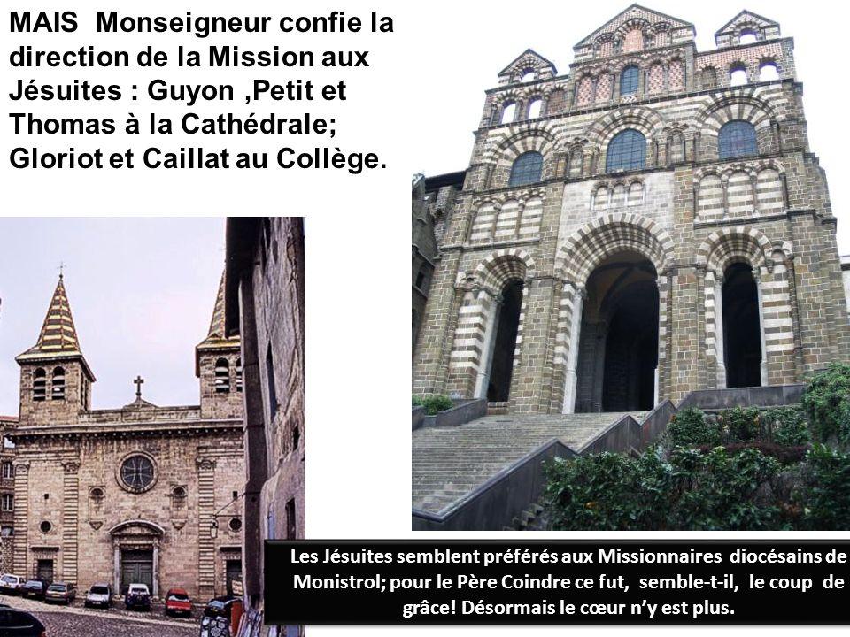 MAIS Monseigneur confie la direction de la Mission aux Jésuites : Guyon ,Petit et Thomas à la Cathédrale; Gloriot et Caillat au Collège.