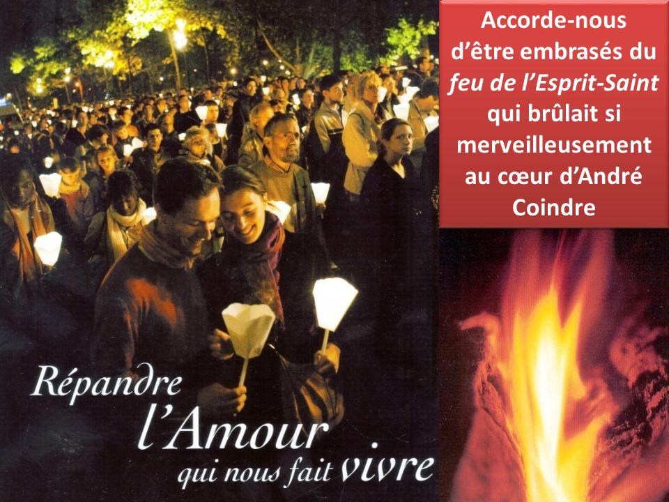 Accorde-nous d'être embrasés du feu de l'Esprit-Saint qui brûlait si merveilleusement au cœur d'André Coindre