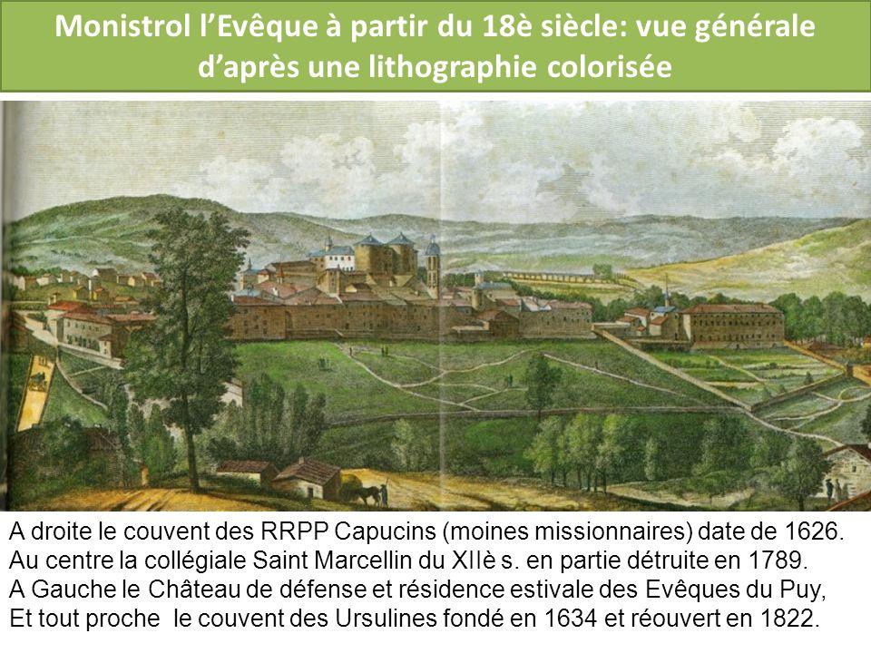 Monistrol l'Evêque à partir du 18è siècle: vue générale d'après une lithographie colorisée
