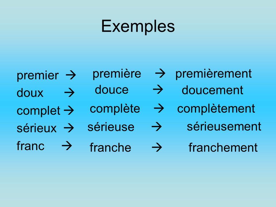Exemples premier  doux  complet  sérieux  franc  première 