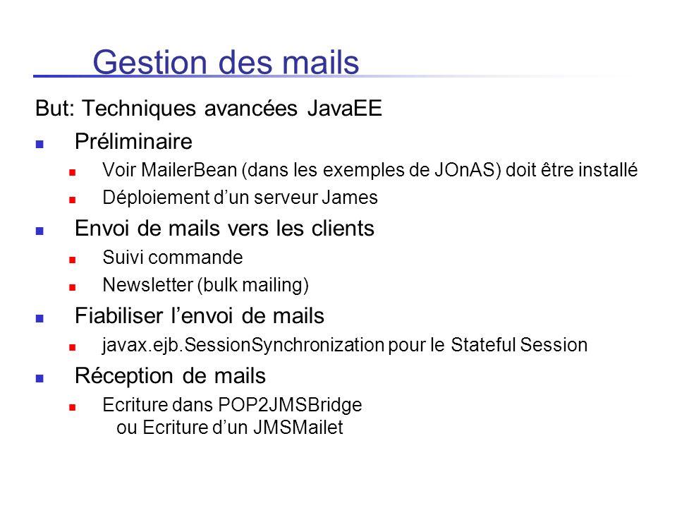 Gestion des mails But: Techniques avancées JavaEE Préliminaire