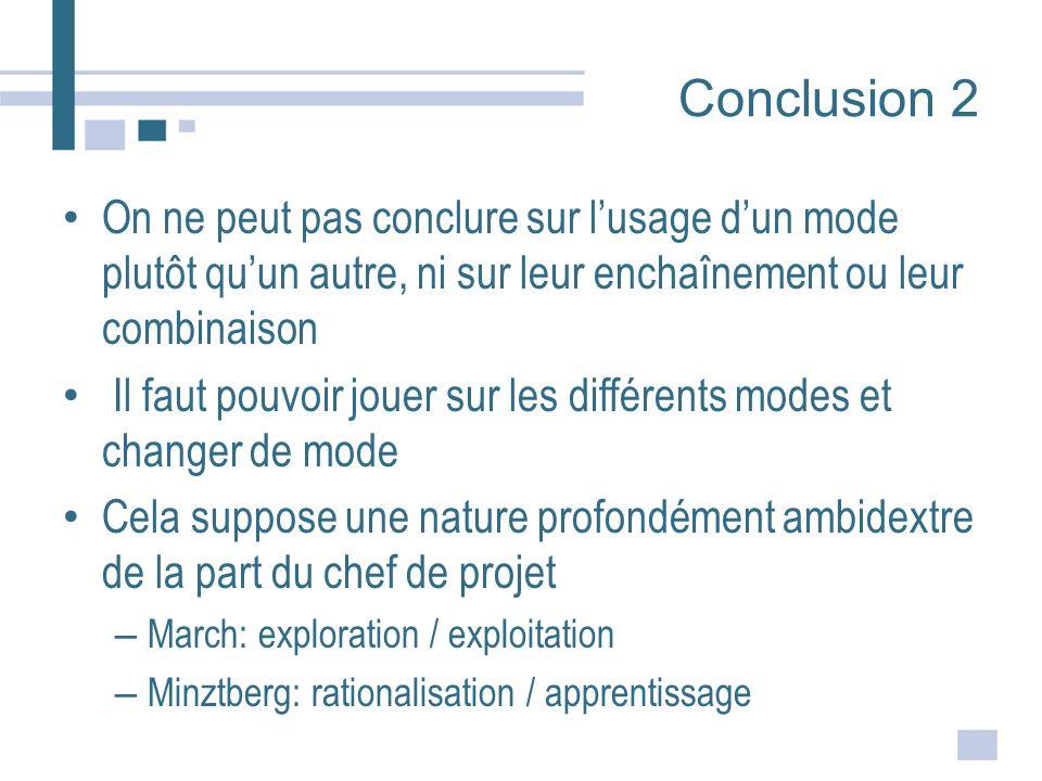 Conclusion 2 On ne peut pas conclure sur l'usage d'un mode plutôt qu'un autre, ni sur leur enchaînement ou leur combinaison.
