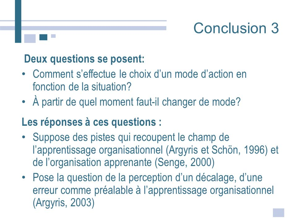 Conclusion 3 Deux questions se posent: