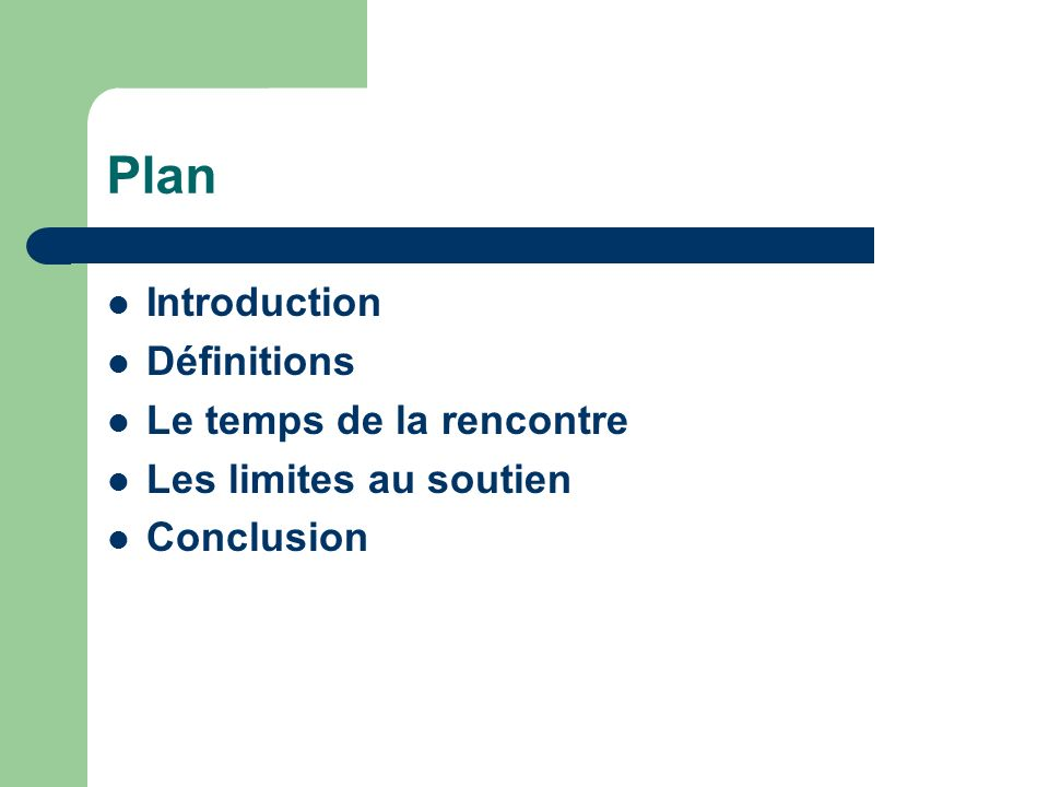 Plan Introduction Définitions Le temps de la rencontre