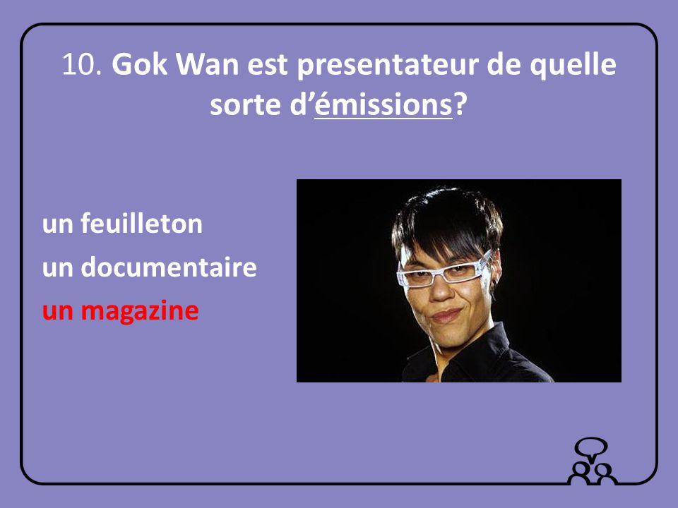 10. Gok Wan est presentateur de quelle sorte d'émissions