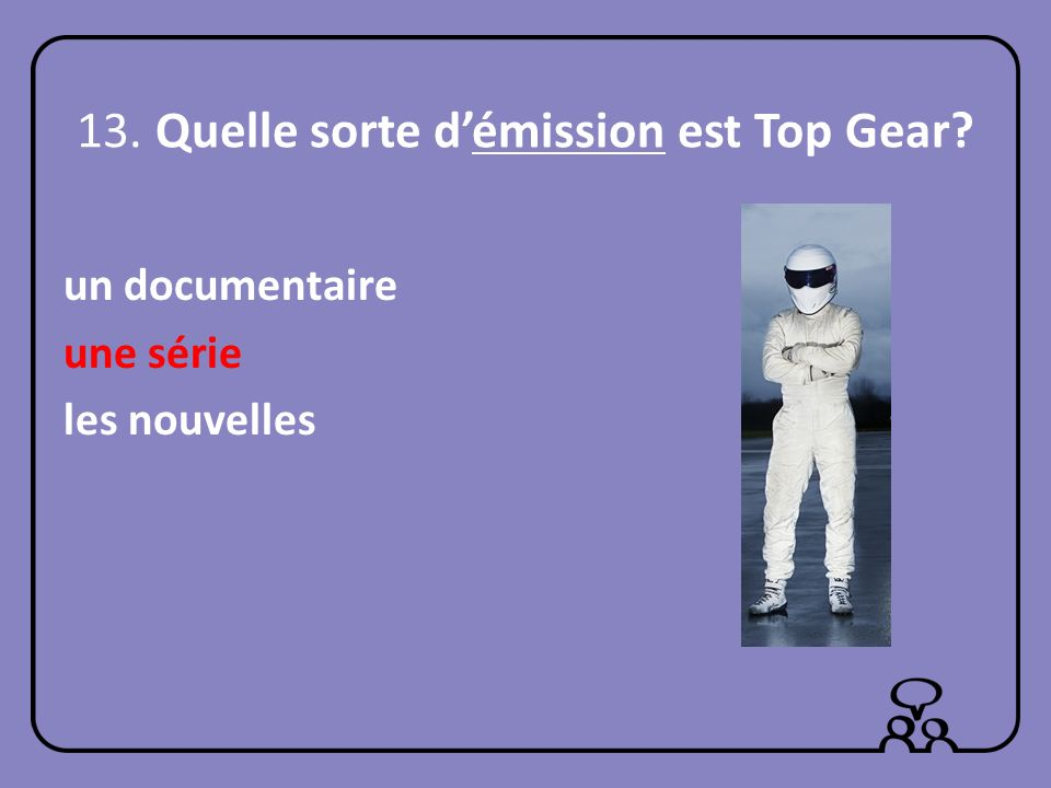 13. Quelle sorte d'émission est Top Gear