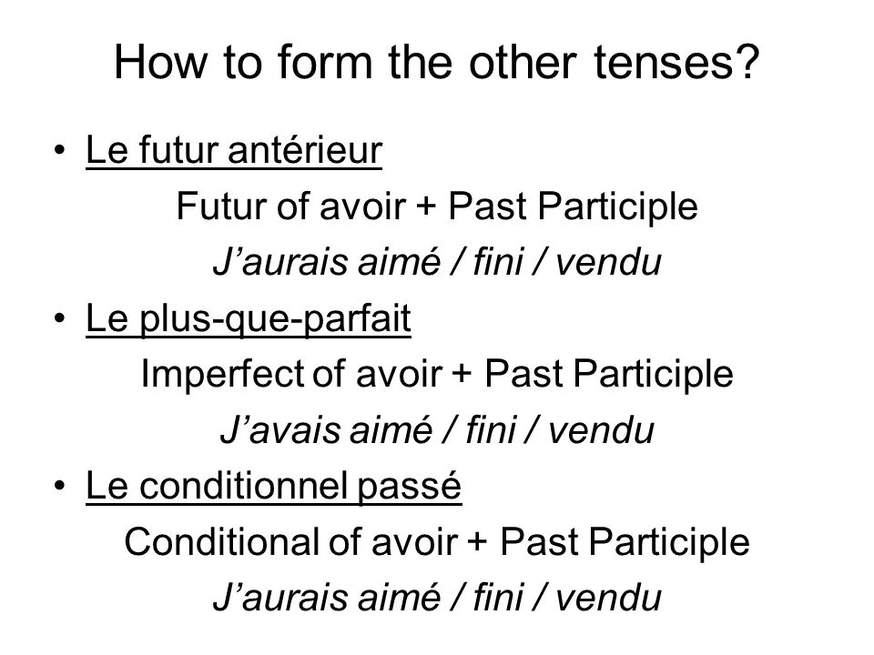 How to form the other tenses