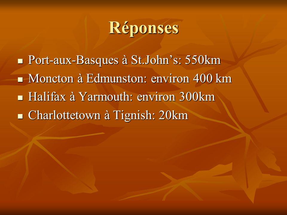 Réponses Port-aux-Basques à St.John's: 550km