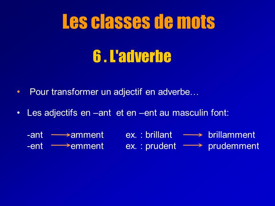 Les classes de mots 6 . L adverbe