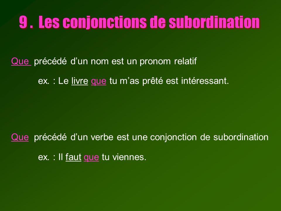9 . Les conjonctions de subordination