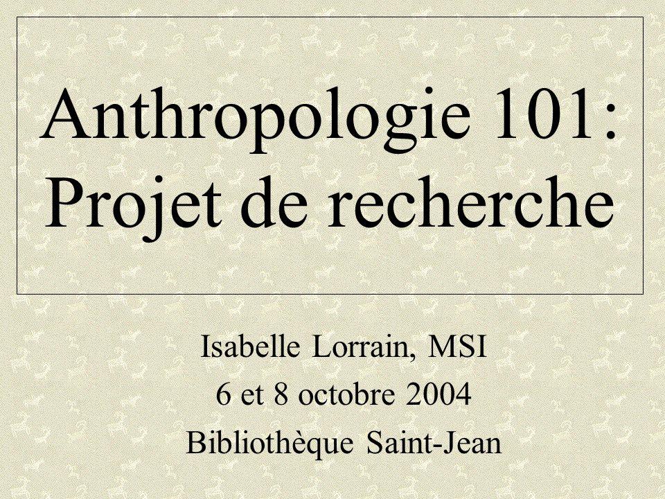 Anthropologie 101: Projet de recherche