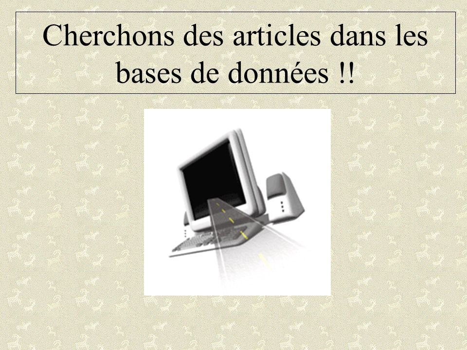 Cherchons des articles dans les bases de données !!