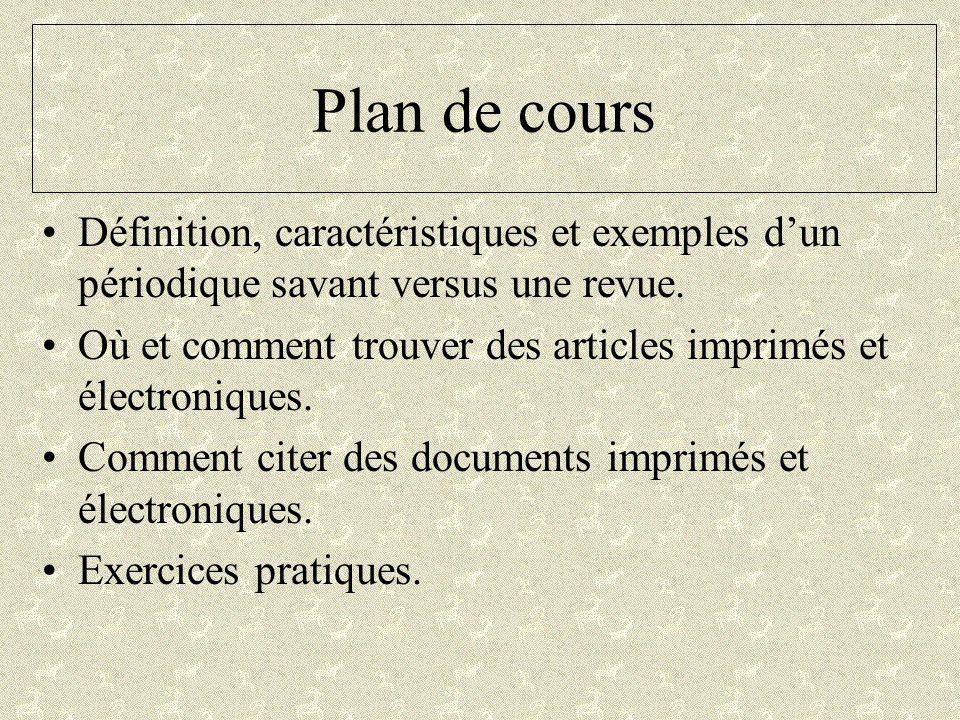 Plan de cours Définition, caractéristiques et exemples d'un périodique savant versus une revue.