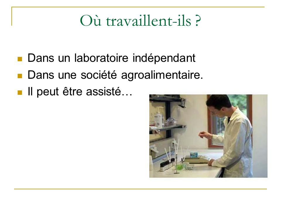 Où travaillent-ils Dans un laboratoire indépendant