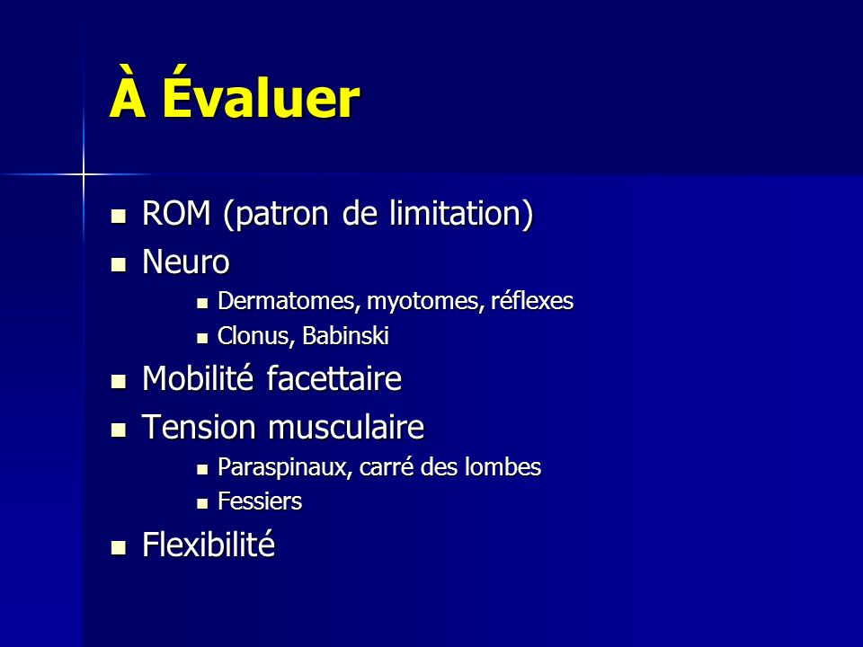 À Évaluer ROM (patron de limitation) Neuro Mobilité facettaire