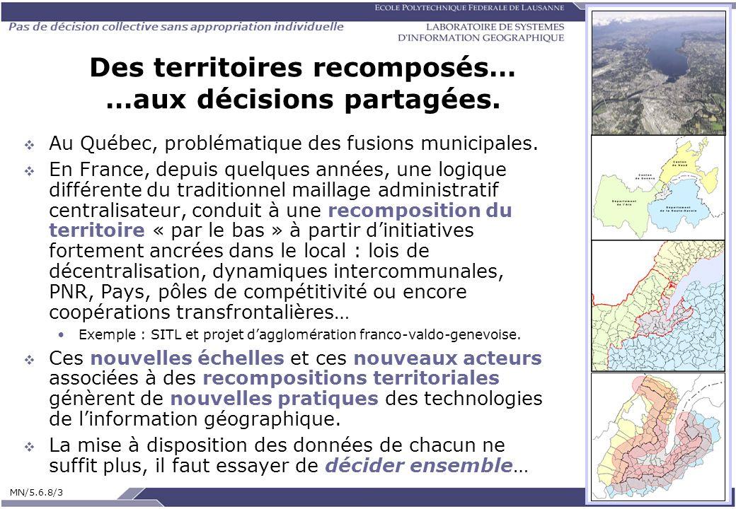 Des territoires recomposés… …aux décisions partagées.