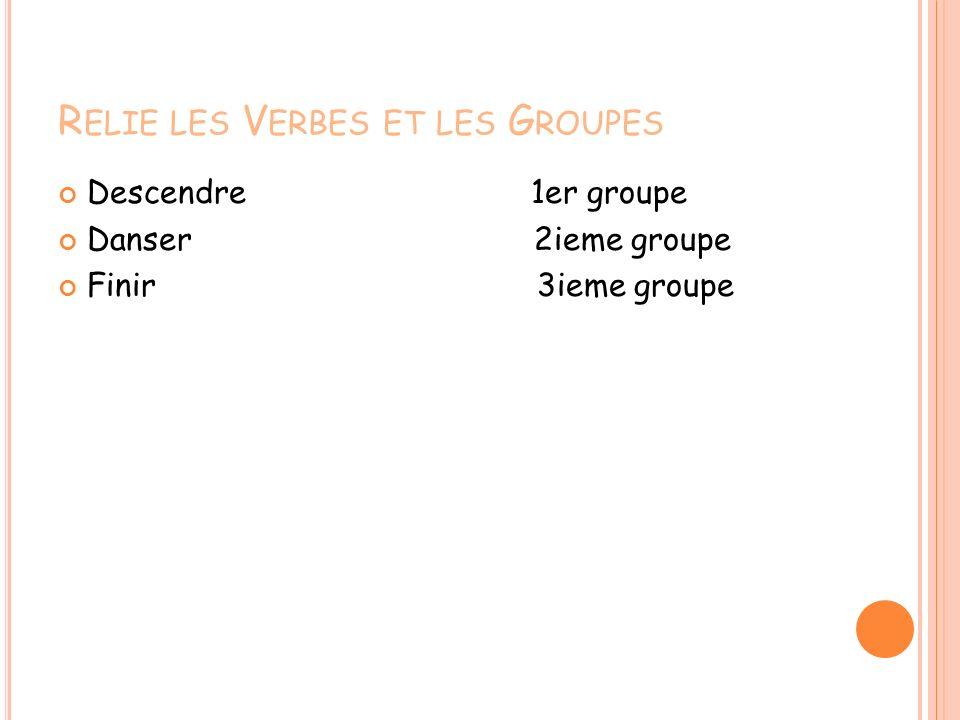 Relie les Verbes et les Groupes