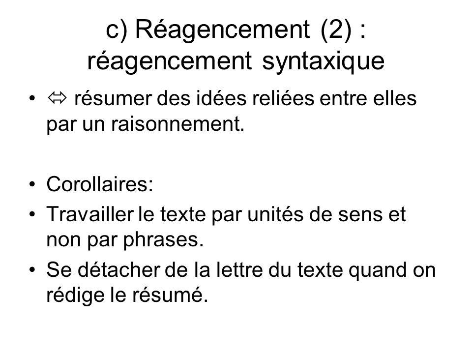 c) Réagencement (2) : réagencement syntaxique