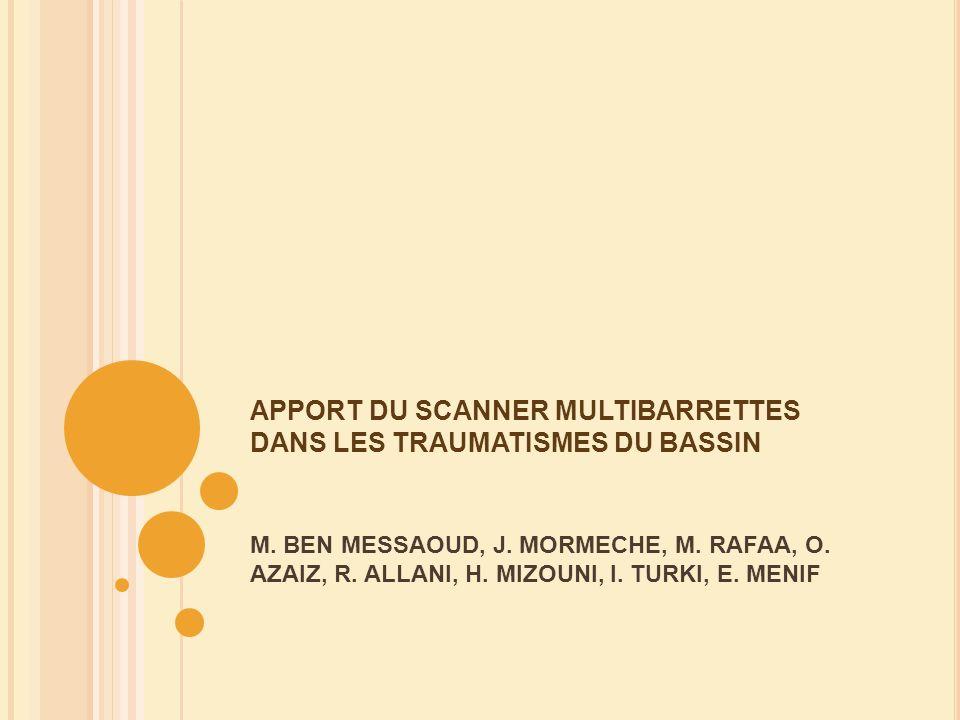 APPORT DU SCANNER MULTIBARRETTES DANS LES TRAUMATISMES DU BASSIN