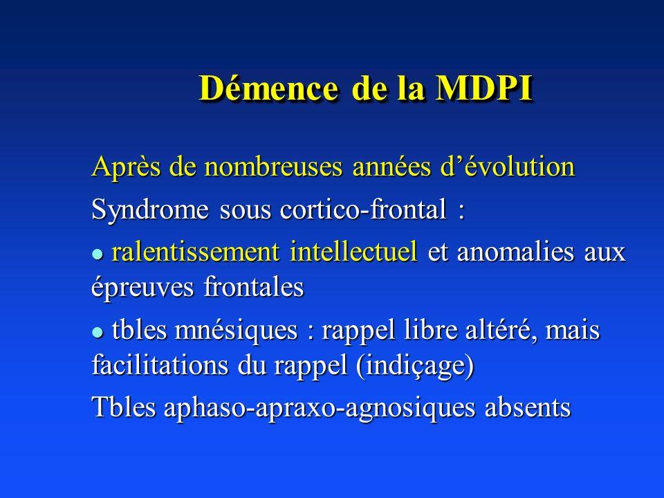 Démence de la MDPI Après de nombreuses années d'évolution